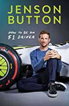 How To Be An F1 Driver: My Guide To Life In The Fast Lane (English Edition)