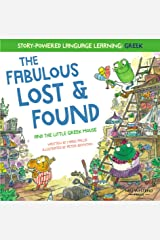 The Fabulous Lost and Found and the little Greek mouse: heartwarming & funny bilingual Greek English children's book to teach Greek to kids ('Story-powered language learning method') Kindle Edition