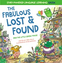 The Fabulous Lost and Found and the little Greek mouse: heartwarming & funny bilingual Greek English children's book to te...