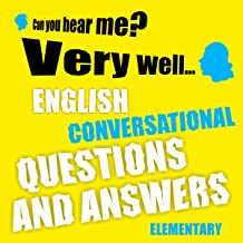 English conversational questions and answers: elementary