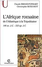Livres L'Afrique romaine : De l'Atlantique à la Tripolitaine - 146 av. J.-C. - 533 ap.J.-C. (Histoire) PDF