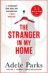 The Stranger In My Home: I thought she was my daughter. I was wrong. (English Edition) Format Kindle