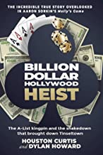 The Billion Dollar Hollywood Heist: The A-List Kingpin and the Poker Ring that Brought Down Tinseltown (Front Page Detectives)