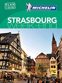 Guide Vert Weekend Strasbourg [ Weekend Green Guide in FRENCH - Strasbourg ] (French Edition)