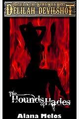 The Hounds of Hades (Delilah Devilshot Book 5) Kindle Edition