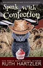 Speak With Confection: An Amish Cupcake Cozy Mystery