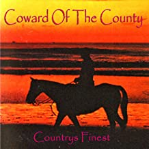 Coward of the County - Countrys Finest