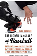 The Hidden Language of Baseball: How Signs and Sign-Stealing Have Influenced the Course of Our National Pastime