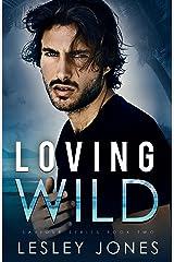 Loving Wild: Saviour Series Book Two Kindle Edition