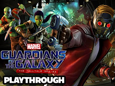 Clip: Guardians Of The Galaxy A Telltale Series Playthrough