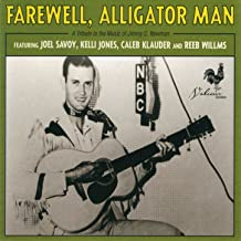 Farewell, Alligator Man: a Tribute to the Music of Jimmy C. Newman