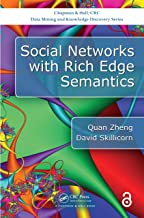 Social Networks with Rich Edge Semantics (Open Access) (Chapman & Hall/CRC Data Mining and Knowledge Discovery Series)