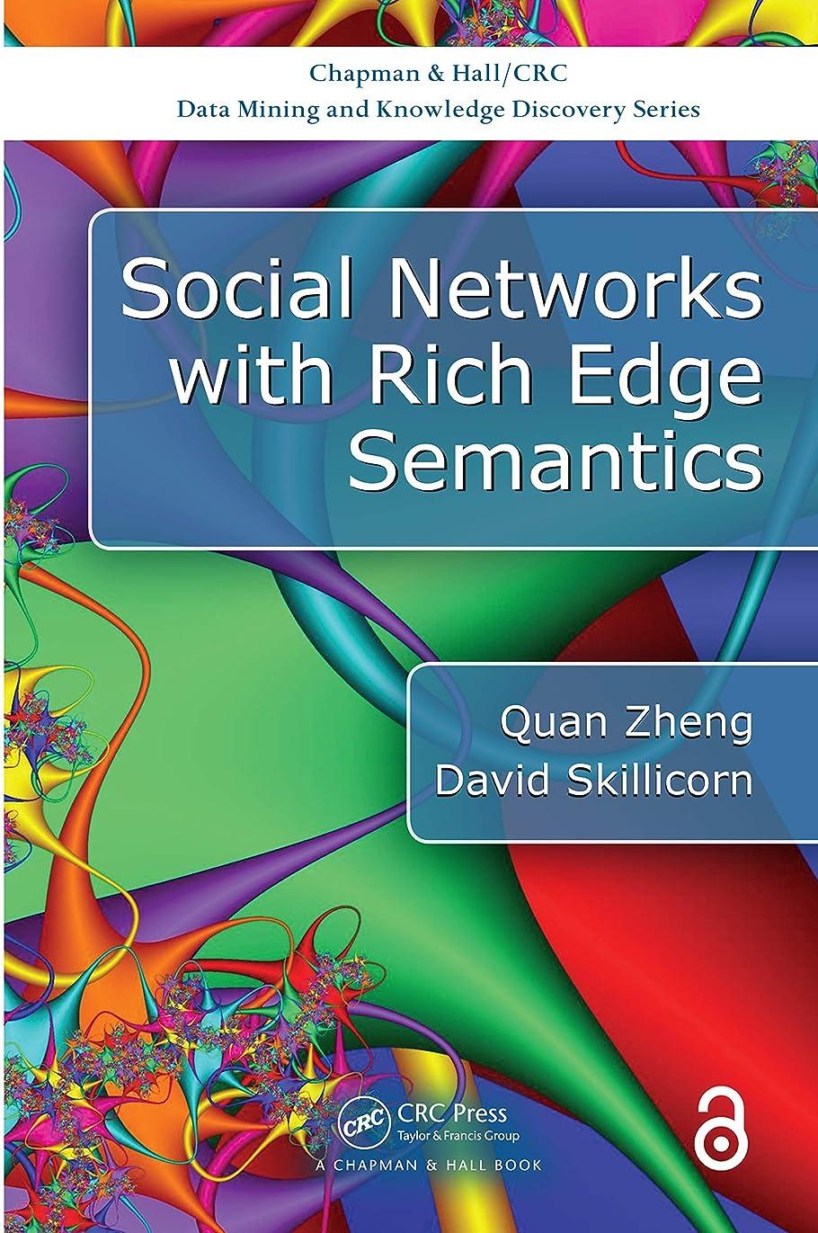 人に関する限り安心私達Social Networks with Rich Edge Semantics (Open Access) (Chapman & Hall/CRC Data Mining and Knowledge Discovery Series) (English Edition)