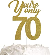 You Are Only 70 Cake Topper, 70th Birthday Cake Topper, Happy Birthday Party Decoration with Premium Gold Glitter