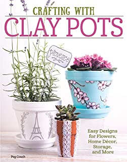 Crafting with Clay Pots: Easy Designs for Flowers, Home Decor, Storage, and More (Design Originals)
