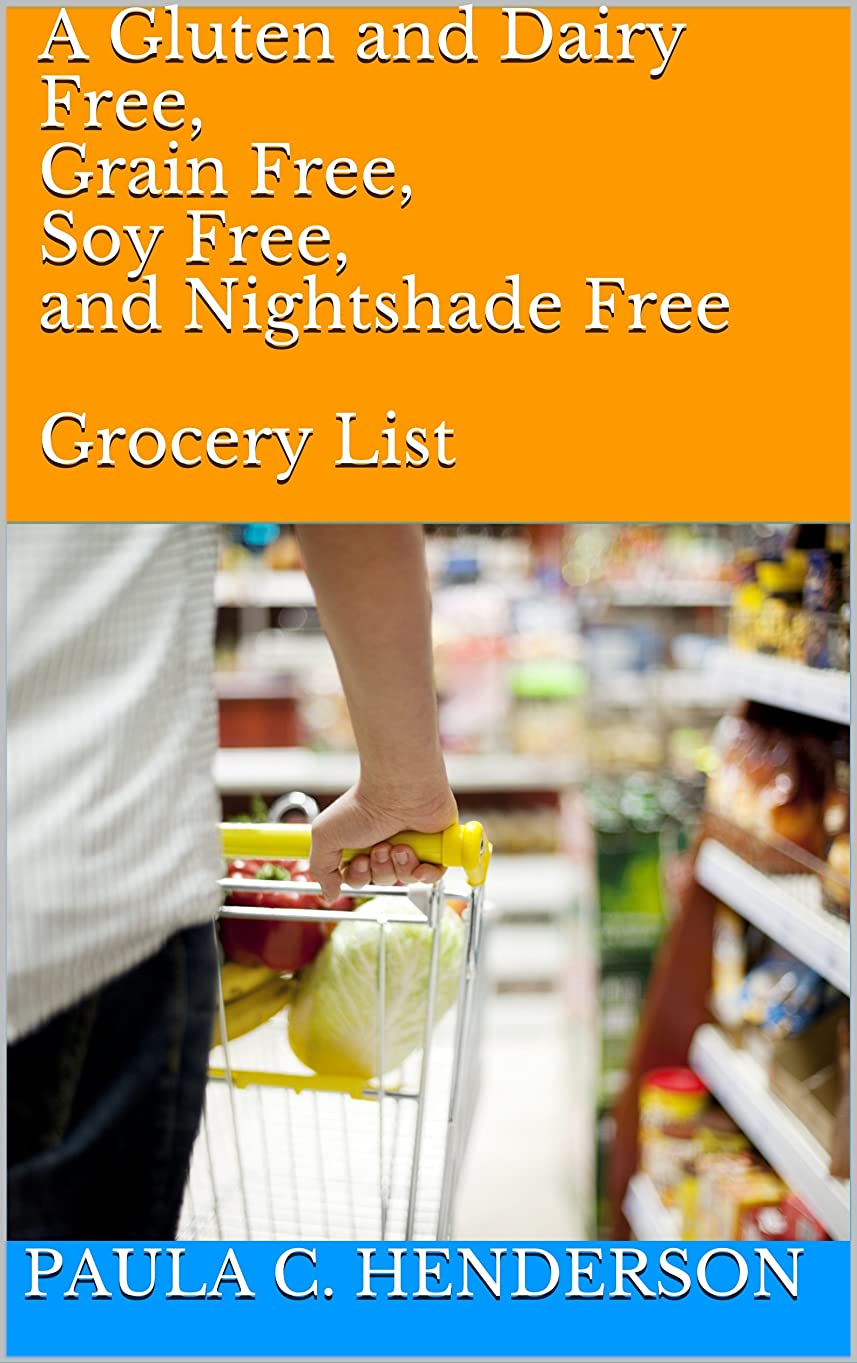A Gluten and Dairy Free, Grain Free, Soy Free, and Nightshade Free  Grocery List (English Edition)