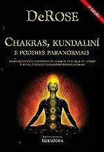 Chakras, Kundalini e Poderes Paranormais: Revelações inéditas sobre os centros de força do corpo e sobre o despertamento do poder interno (Portuguese Edition)