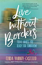 Live Without Borders: Today Makes You Ready for Tomorrow. No Experience Is Ever Wasted.