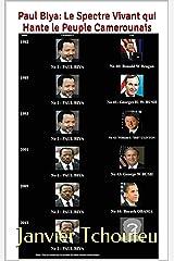 Paul Biya: Le Spectre Vivant qui Hante le Peuple Camerounais Format Kindle