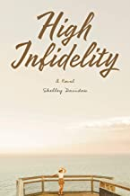 High Infidelity: A Novel by Shelley Davidow