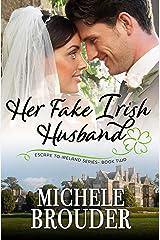 Her Fake, Irish Husband (Escape to Ireland Book 2) Kindle Edition