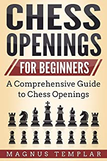 Chess for Beginners: A Comprehensive Guide to Chess Openings (CHESS OPENINGS)