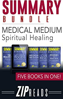 Summary Bundle | Medical Medium Spiritual Healing: Includes Summary of Medical Medium Liver Rescue, Summary of Medical Medium Life Changing Foods, Summary of Medical Medium + TWO BONUS BOOKS!