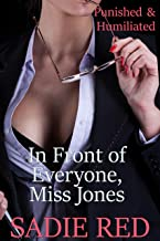 In Front of Everyone, Miss Jones: Punished and Humiliated