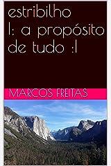 estribilho  : a propósito de tudo :  (Portuguese Edition) Kindle Edition