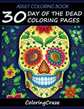 Adult Coloring Book: 30 Day Of The Dead Coloring Pages,...