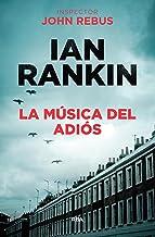 La música del adiós: Serie John Rebus XVII (Inspector Rebus nº 17) (Spanish Edition)