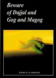 Beware of Dajjal and Gog and Magog