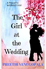 The Girl at the Wedding (A Prequel to 'Without you'): An Arranged Marriage Romance (Sreepuram Series) Kindle Edition