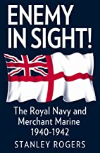 Enemy in Sight: The Royal Navy and Merchant Marine 1940-1942