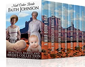 Mail Order Bride: Beautiful Babies and Brides Collection (Clean and Wholesome Western Historical Romance): 7 Book Box Mail Order Bride Box Set