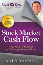 The Stock Market Cash Flow: Four Pillars of Investing for Thriving in Today s Markets (Rich Dad's Advisors (Paperback))