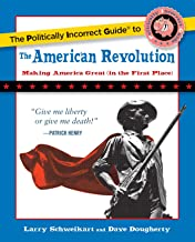 Best politically incorrect guide to the american revolution Reviews