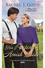 His Pretend Amish Bride (Unexpected Amish Blessings Book 2) Kindle Edition