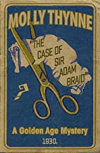The Case of Sir Adam Braid: A Golden Age Mystery