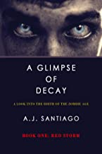 A Glimpse Of Decay (Book One:  Red Storm)