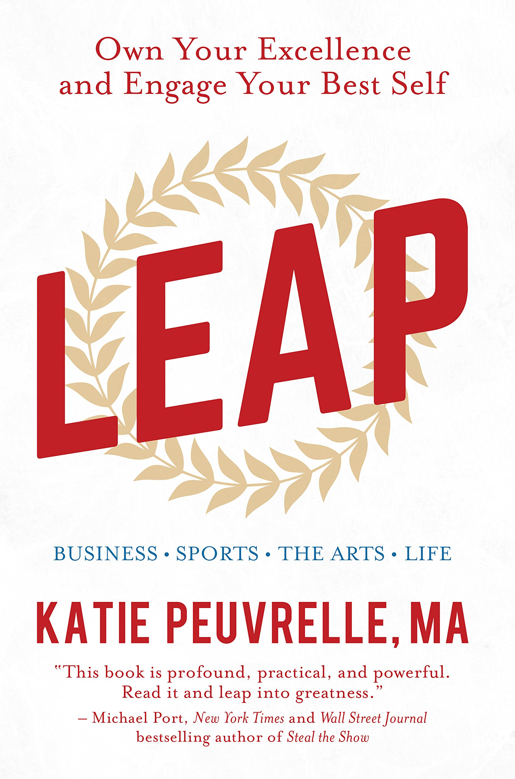 Download Leap: Own Your Excellence and Engage Your Best Self in Business, Sports, the Arts & Life (English Edition)