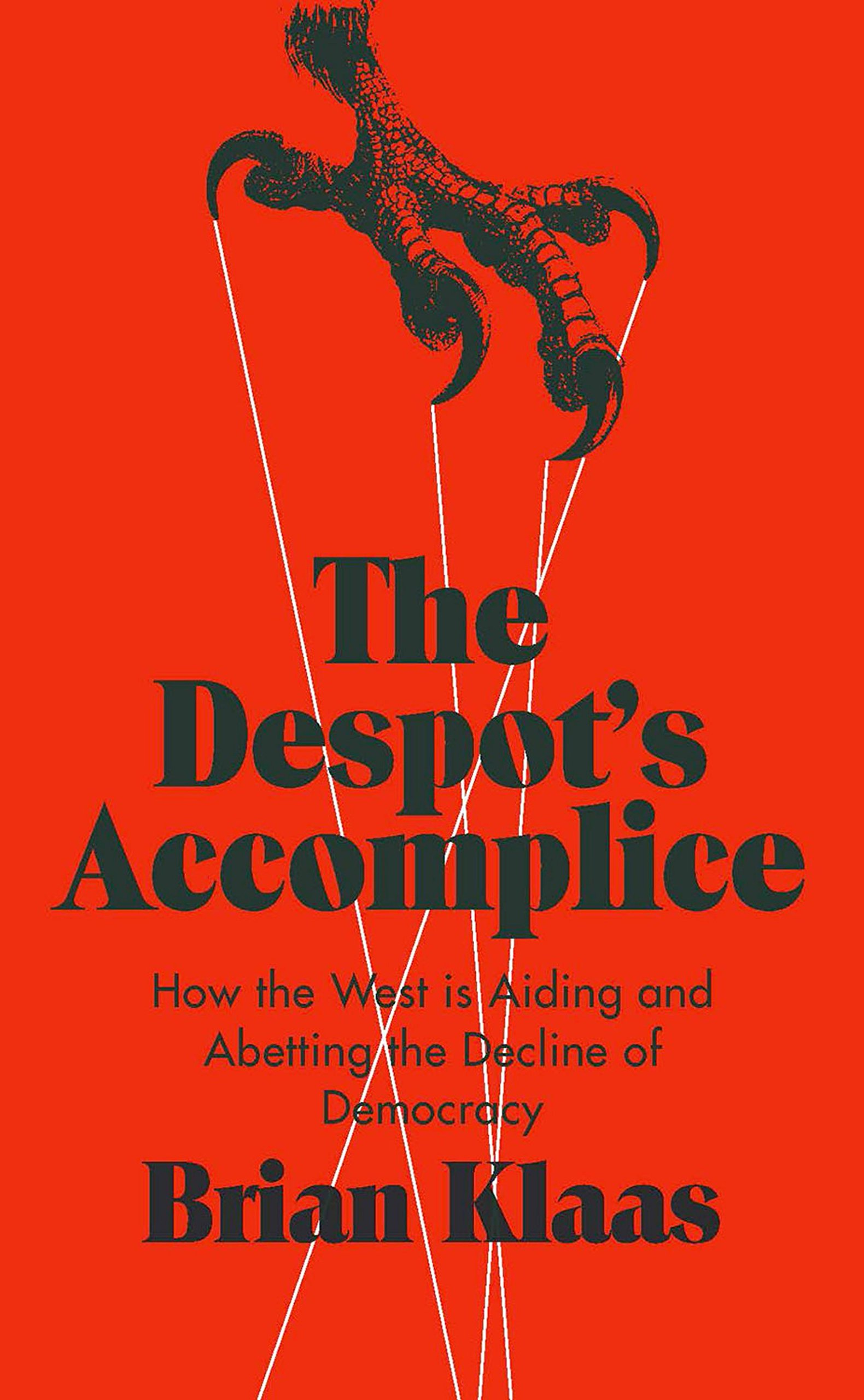 Image OfThe Despot's Accomplice: How The West Is Aiding And Abetting The Decline Of Democracy (English Edition)