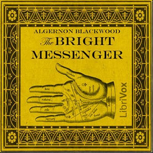 Bright Messenger by Algernon Blackwood FREE