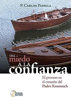 Del miedo a la confianza: El proceso en el corazón del padre Kentenich (Spanish Edition)