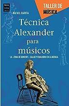 "Técnica Alexander para músicos: La ""zona de confort&"