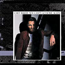 Best you can t go home again chet baker Reviews