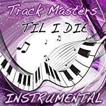 Till I Die (Chris Brown feat. Big Sean & Wiz Khalifa Instrumental Cover)