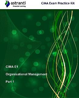 CIMA E1 Organisational Management: Exam Practice Kit - Part 1