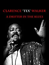 Clarence Tex Walker - A Drifter In The Blues