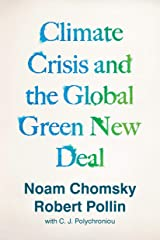 Climate Crisis and the Global Green New Deal: The Political Economy of Saving the Planet Kindle Edition